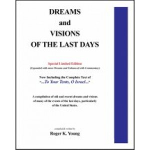 Dreams and Visions of the Last Days by Roger K Young